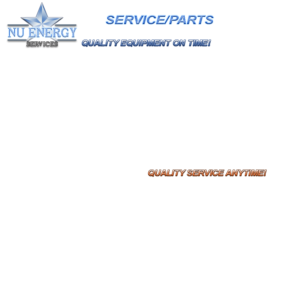 NU ENERGY SERVICES. QUALITY EQUIPMENT, ON TIME! QUALITY SERVICES, ANYTIME!
